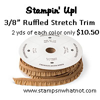 StampsNWhatnot's Stampin Up Ruffled Trim Share